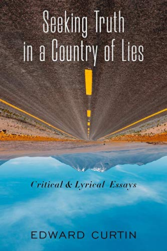 Seeking Truth in a Country of Lies: Critical & Lyrical Essays