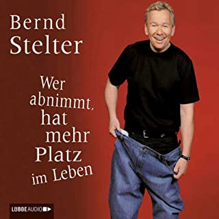 Wer abnimmt, hat mehr Platz im Leben                   Autor:                                                                                                                                 Bernd Stelter                               Sprecher:                                                                                                                                 Bernd Stelter                      Spieldauer: 3 Std. und 15 Min.     344 Bewertungen     Gesamt 4,3