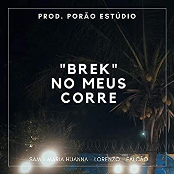 """""""Brek"""" No Meus Corre (Ao Vivo) [feat. Sam, Lorenzo, Falcão & Maria Huanna]"""