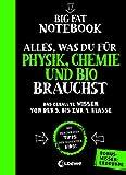 Big Fat Notebook - Alles, was du für Physik, Chemie und Bio brauchst - Das geballte Wissen von der...