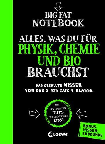 Big Fat Notebook - Alles, was du für Physik, Chemie und Bio brauchst - Das geballte Wissen von der 5. bis zur 9. Klasse. Mit Bonuswissen: Erdkunde: Nachhilfe für Physik, Chemie und Biologie