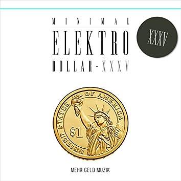 MINIMAL ELEKTRO-DOLLAR XXXV