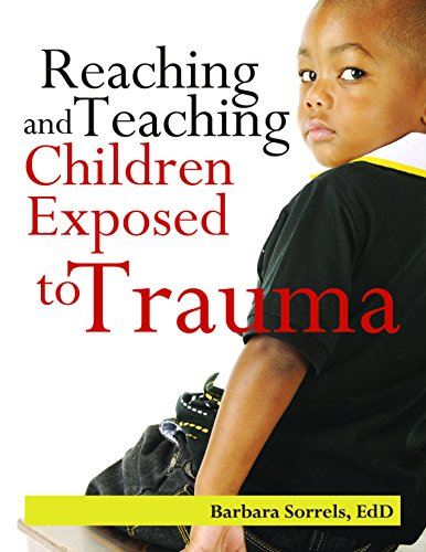 Compare Textbook Prices for Reaching & Teaching Children Exposed to Trauma  ISBN 9780876593509 by Barbara Sorrels