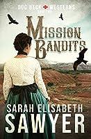 Mission Bandits (Doc Beck Westerns Book 2)