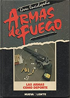 GRAN ENCICLOPEDIA DE ARMAS DE FUEGO. LAS ARMAS COMO DEPORTE.