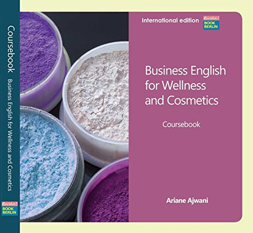Business English for Wellness and Cosmetics A2-B2 International Edition: Coursebook