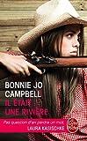 """Récit initiatique : """"Il était une rivière"""" de Bonnie Jo Campbell"""