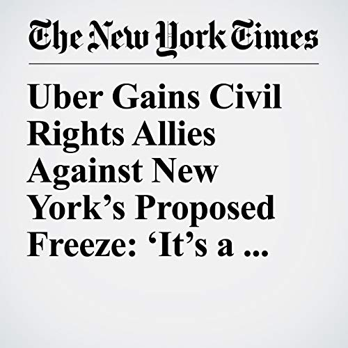 Uber Gains Civil Rights Allies Against New York's Proposed Freeze: 'It's a Racial Issue' copertina