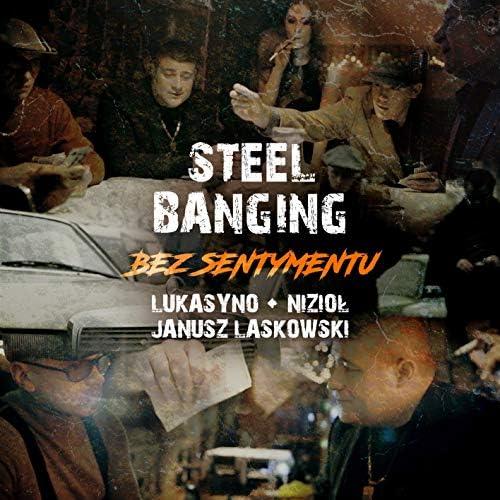 Steel Banging feat. Lukasyno, Nizioł & Janusz Laskowski