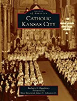 Catholic Kansas City (Images of America)