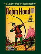 The Adventures Of Robin Hood #1: The 8-Issue Magazine Enterprises Series (1955-1957) - All Stories - No Ads