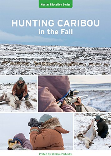 Hunting Caribou in the Fall (Hunter Education Series)