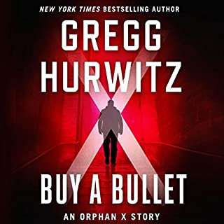 Buy a Bullet     An Orphan X Story              Written by:                                                                                                                                 Gregg Hurwitz                               Narrated by:                                                                                                                                 Scott Brick                      Length: 37 mins     16 ratings     Overall 4.8
