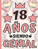 18 Años Siendo Genial: Regalo de Cumpleaños 18 Años Para Niñas, Anotador o Diario Personal niña, Libreta de Apuntes ( 8.5'x'11 - 120 paginas )