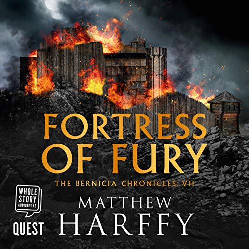 Fortress of Fury: The Bernicia Chronicles, Book 7
