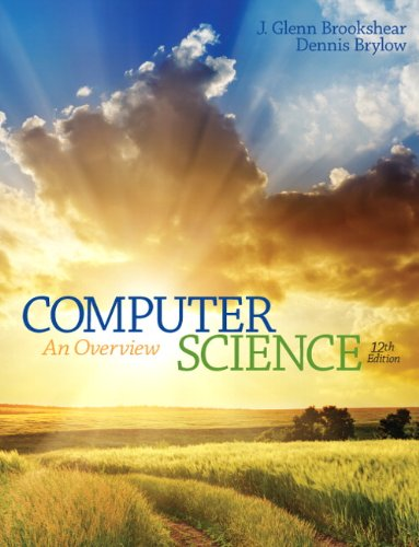 Compare Textbook Prices for Computer Science: An Overview 12 Edition ISBN 9780133760064 by Brookshear, Glenn,Brylow, Dennis