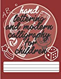 hand lettering and modern calligraphy for children: Notebook,...