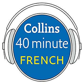 French in 40 Minutes     Learn to speak French in minutes with Collins              By:                                                                                                                                 Collins                               Narrated by:                                                                                                                                 Collins                      Length: 42 mins     1 rating     Overall 2.0