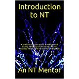 Introduction to  NT: A brief introduction about the Neothink® Society; formerly known as Neo-Tech®, Nouveau-Tech®, and the Society of Secrets®. (English Edition)