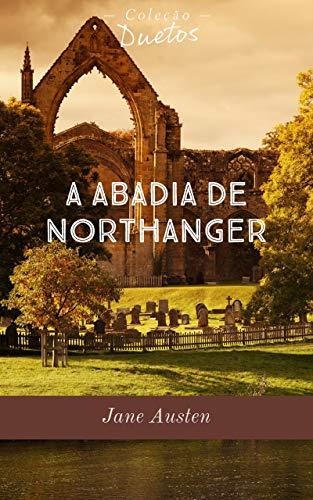 A Abadia de Northanger (Coleção Duetos)