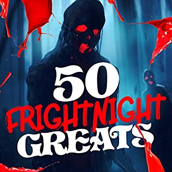50 Frightnight Greats