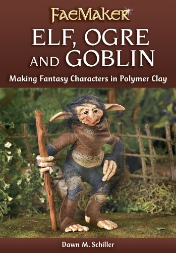 Image OfElf, Ogre And Goblin: Making Fantasy Characters In Polymer Clay (FaeMaker) (English Edition)