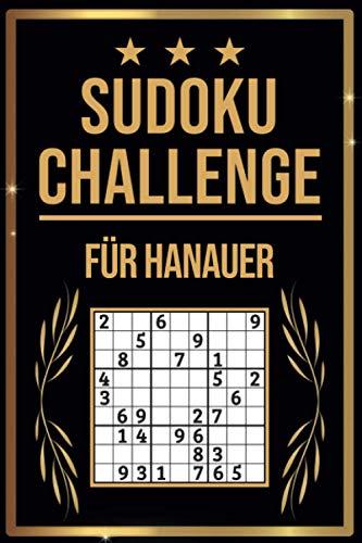 SUDOKU Challenge für Hanauer: Sudoku Buch I 300 Rätsel inkl. Anleitungen & Lösungen I Leicht bis Schwer I A5 I Tolles Geschenk für Hanauer
