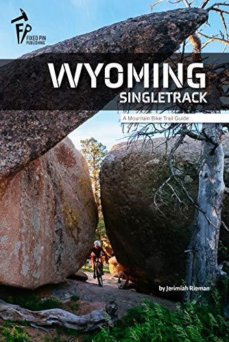 Wyoming Singletrack | A Mountain Bike Trail Guide