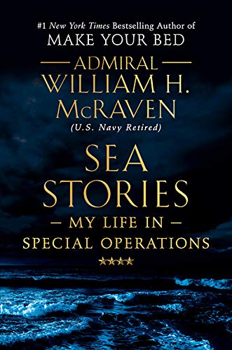 Compare Textbook Prices for Sea Stories: My Life in Special Operations Illustrated Edition ISBN 9781538729748 by McRaven, Admiral William H.