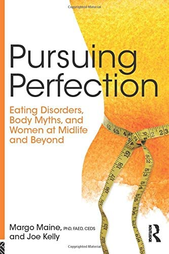 Pursuing Perfection Eating Disorders Body Myths and Women at Midlife and Beyond product image