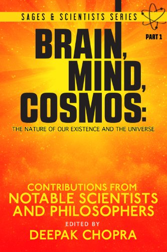 Brain, Mind, Cosmos: The Nature of Our Existence and the Universe (Sages and Scientists Series Book 1)