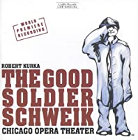 KURKA: Good Soldier Schweik (The)