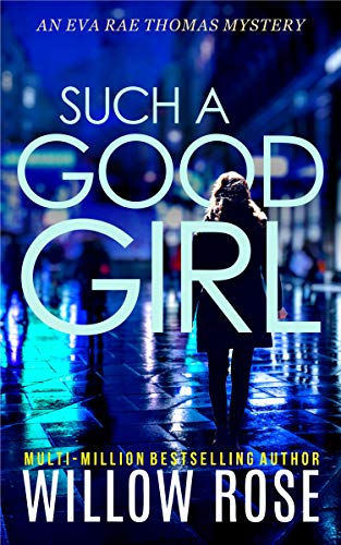 SUCH A GOOD GIRL: An urgently timely gripping mystery with a heartbreaking...