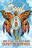Soul 8: BRING TO LIGHT YOUR DEEPEST DESIRES (English Edition)