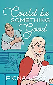 Could Be Something Good: A Small Town Romance (Timber Falls Book 1)