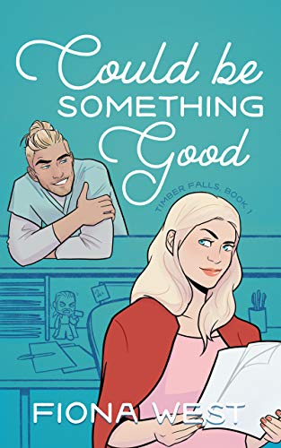 Could Be Something Good: A Small Town Romance (Timber Falls Book 1) (English Edition)