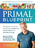 The New Primal Blueprint: Reprogram Your Genes for Effortless Weight...