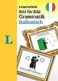 Langenscheidt Bild für Bild Grammatik Italienisch: Die visuelle Grammatik für den leichten Einstieg (Langenscheidt Grammatik Bild für Bild)