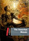 The Vesuvius Mosaic (Dominoes. Level 3)