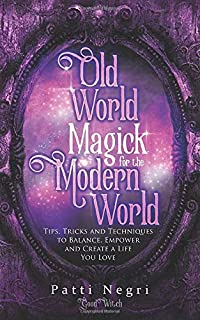 Old World Magick for the Modern World: Tips, Tricks, and Techniques to Balance, Empower, and Create a Life You Love (1733545506) | Amazon price tracker / tracking, Amazon price history charts, Amazon price watches, Amazon price drop alerts
