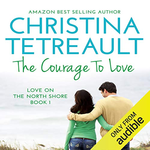The Courage to Love audiobook cover art