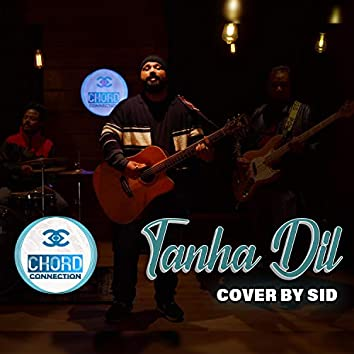 Tanha Dil Cover (feat. Sid)