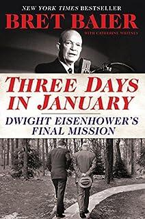 Three Days in January: Dwight Eisenhower`s Final Mission (Three Days Series)