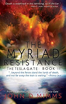 The Myriad Resistance: The Tesla Gate, Book II by [John D. Mimms]