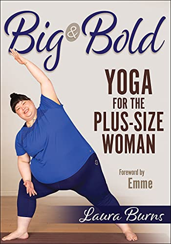 Big & Bold: Yoga for the Plus-Size Woman