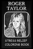 Stress Relief Coloring Book: Colouring Roger Taylor