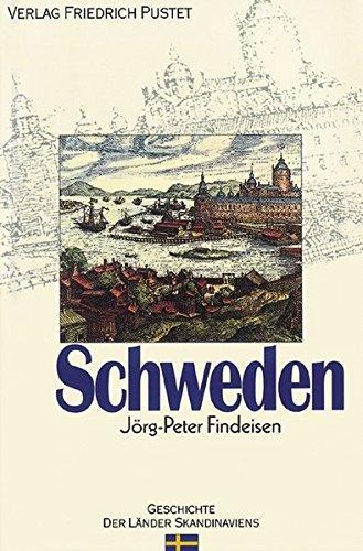 Schweden: Von den Anfängen bis zur Gegenwart (Geschichte der Länder Skandinaviens)