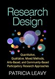 Research Design: Quantitative, Qualitative, Mixed Methods, Arts-Based, and Community-Based Participatory Research Approaches (English Edition)