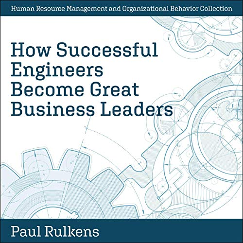 How Successful Engineers Become Great Business Leaders  By  cover art