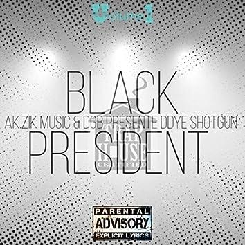 BLACK PRESIDENT (2002-2006)